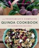 Smith, Mairlyn - The Vegetarian's Complete Quinoa Cookbook - 9781743364581 - V9781743364581