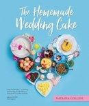 Collins, Natasha - The Homemade Wedding Cake - 9781743366929 - V9781743366929