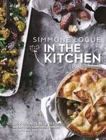 Logue, Simmone - In the Kitchen: 120 Favourite Recipes for Breakfasts, Lunches, Dinners, Picnics and Parties - 9781743367476 - V9781743367476