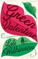 Wilkinson, Lili - Green Valentine - 9781743367520 - V9781743367520