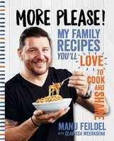 Feildel, Manu - More Please!: My Family Recipes You'll Love to Cook and Share - 9781743368497 - V9781743368497