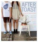 Kate Gibbs - After Toast - 9781743369777 - V9781743369777