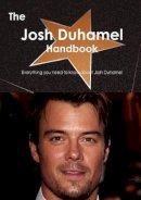 Smith, Emily - The Josh Duhamel Handbook - Everything you need to know about Josh Duhamel - 9781743383285 - V9781743383285