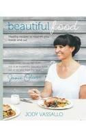 Jody Vassallo - BEAUTIFUL FOOD (Mira Non-fiction) - 9781743569016 - V9781743569016