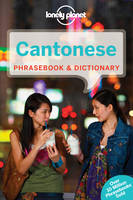 Lonely Planet - Lonely Planet Cantonese Phrasebook & Dictionary (Lonely Planet Phrasebook and Dictionary) - 9781743603765 - V9781743603765