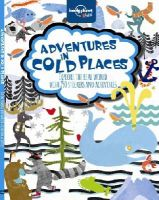 Lonely Planet - Adventures in Cold Places, Activities and Sticker Books (Lonely Planet Kids) - 9781743603956 - V9781743603956