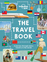 Lonely Planet Kids - The Lonely Planet Kids Travel Book: Mind-Blowing Stuff on Every Country in the World - 9781743607718 - V9781743607718