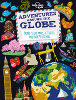 Lonely Planet Kids - Adventures Around the Globe: Packed Full of Maps, Activities and Over 250 Stickers (Lonely Planet Kids) - 9781743607824 - V9781743607824