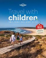 Lonely Planet - Travel with Children: The Essential Guide for Travelling Families (Lonely Planet Travel With Children) - 9781743607893 - V9781743607893