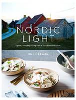 Bajada, Simon - Nordic Light: Lighter, Everyday Eating from a Scandinavian Kitchen - 9781743791448 - V9781743791448