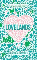 Campbell-Tunks, Debra - Lovelands: Love is a Wild and Diverse Land. Every Soul Needs a Map.: Finding Your Way to Wisdom, Compassion and Love - 9781743792704 - V9781743792704