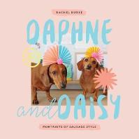 Burke, Rachel - Daphne and Daisy: Pawtraits of Sausage Style - 9781743793169 - V9781743793169