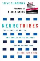Steve Silberman - Neurotribes: The Legacy of Autism and How to Think Smarter About People Who Think Differently - 9781760113643 - 9781760113643