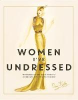 , Orry-Kelly - Women I've Undressed - 9781760290955 - V9781760290955