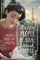 Martin-Lugand, Agnes - Happy People Read and Drink Coffee - 9781760291716 - V9781760291716