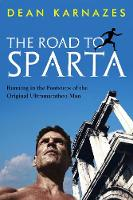 Dean Karnazes - The Road to Sparta: Reliving the Ancient Battle and Epic Run That Inspired the World's Greatest Footrace - 9781760294656 - V9781760294656