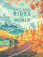 Lonely Planet - Epic Bike Rides of the World - 9781760340834 - V9781760340834