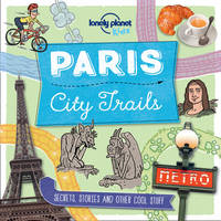 Lonely Planet Kids - City Trails - Paris (Lonely Planet Kids) - 9781760342234 - V9781760342234