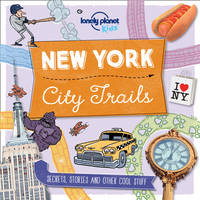 Lonely Planet Kids - City Trails - New York (Lonely Planet Kids) - 9781760342258 - V9781760342258
