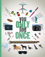 Lonely Planet - You Only Live Once: A Lifetime of Experiences for the Explorer in all of us - 9781760342593 - V9781760342593