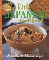 Murdoch Books - The Little Japanese Cookbook: More than 80 delicious recipes (The Little Cookbook) - 9781760527570 - V9781760527570