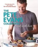 Evans, Pete - Cook with Love: The Pete Evans Collection - 9781760527723 - V9781760527723