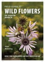 Manning, John - Field Guide to Wild Flowers of South Africa - 9781770077584 - KSS0014995