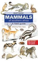 Apps, Peter - Smithers' Mammals of Southern Africa - 9781770079137 - V9781770079137