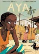 Abouet, Marguerite, Oubrerie, Clément - Aya: Life in Yop City - 9781770460829 - V9781770460829