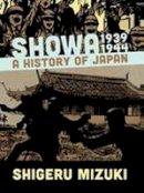 Mizuki, Shigeru - Showa 1939-1944: A History of Japan - 9781770461512 - V9781770461512