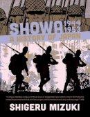 Mizuki, Shigeru - Showa 1944-1953: A History of Japan (Showa: A History of Japan) - 9781770461628 - V9781770461628