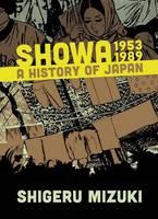 Mizuki, Shigeru - Showa 1953-1989: A History of Japan (Showa: A History of Japan) - 9781770462014 - V9781770462014