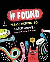 Gravel, Elise - If Found...Please Return to Elise Gravel - 9781770462786 - V9781770462786