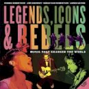 Robertson, Robbie, Guerinot, Jim, Robertson, Sebastian, Levine, Jared - Legends, Icons & Rebels: Music That Changed the World - 9781770495715 - V9781770495715