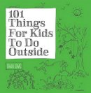 Isaac, Dawn - 101 Things for Kids to Do Outside - 9781770857117 - V9781770857117