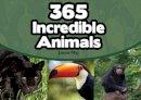 Maj, Laure - 365 Incredible Animals - 9781770857551 - V9781770857551