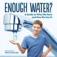 Steve Conrad - Enough Water?: A Guide to What We Have and How We Use It - 9781770858183 - V9781770858183
