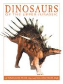 West, David - Dinosaurs of the Upper Jurassic: 25 Dinosaurs from 164--145 Million Years Ago (The Firefly Dinosaur Series) - 9781770858398 - V9781770858398