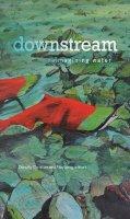 . Ed(s): Christian, Dorothy; Wong, Rita - Downstream - 9781771122139 - V9781771122139