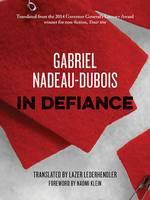 Nadeau-Dubois, Gabriel - In Defiance - 9781771131827 - V9781771131827