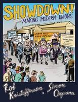 Kristofferson, Rob, Orpana, Simon - Showdown!: Making Modern Unions - 9781771132725 - V9781771132725