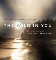 Crozier, Lorna - The Wild in You: Voices from the Forest and the Sea - 9781771641609 - KSG0022693