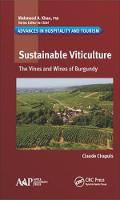 Chapuis, Claude - Sustainable Viticulture: The Vines and Wines of Burgundy (Advances in Hospitality and Tourism) - 9781771885706 - V9781771885706