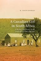 Graham, E. Maud - A Canadian Girl in South Africa: A Teacher's Experiences in the South African War, 1899-1902 (Wayfarer) - 9781772120462 - V9781772120462