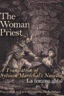 Maréchal, Sylvain - The Woman Priest: A Translation of Sylvain Maréchal's Novella, La femme abbé - 9781772121230 - V9781772121230