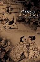 His Highness Tui Atua Tupua Tamasese Ta'isi Tupuloa Tufuga Efi, Maualaivao Albert Wendt, Vitolia Moa, Jenny Plane Te Paa Daniel - Whispers & Vanities - 9781775501602 - V9781775501602