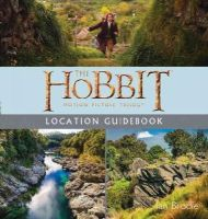 Brodie, Ian - The Hobbit Motion Picture Trilogy Location Guidebook - 9781775540267 - 9781775540267