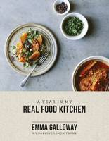 Galloway, Emma - My Darling Lemon Thyme: A Year in My Real Food Kitchen - 9781775540854 - V9781775540854