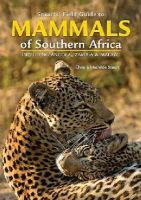 Stuart, Chris &  Mathilde - Stuarts' Field Guide to Mammals of Southern Africa (Field Guide Series) - 9781775841111 - V9781775841111