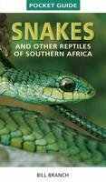Branch, Bill - Pocket Guide: Snakes & Reptiles of South Africa - 9781775841647 - V9781775841647